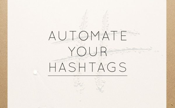 sonya forrest automate hashtags